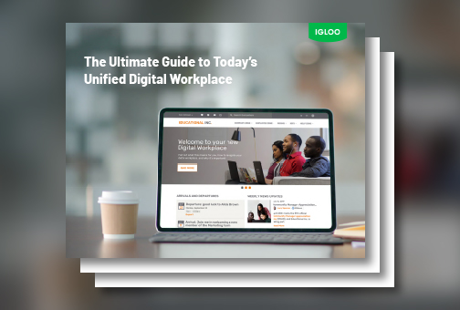 The Ultimate Guide to Today's Unified Digital Workplace
