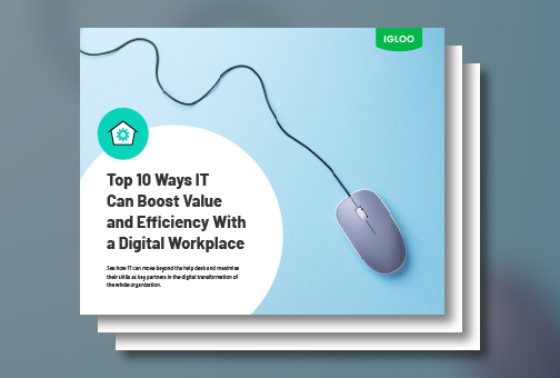 Top 10 Ways IT Can Boost Value and Efficiency With a Digital Workplace